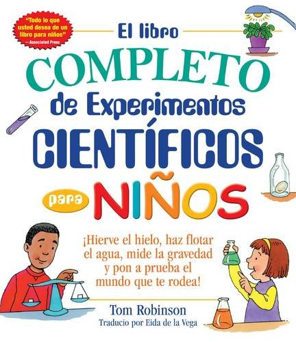 El libro completo de experimentos cientificos para niños
