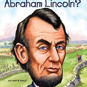 Quien fue Abraham Lincoln?