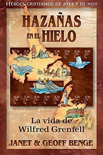 Wilfred Grenfell: Hazanas En El Hielo