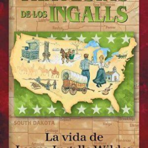 Travesias de los Ingalls La vida de Laura Ingalls Wilder