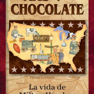 Más que chocolate La vida de Milton Hershey